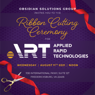 """Obsidian Solutions Group, LLC Celebrates New Acquisition of Applied Rapid Technologies """"ART"""" with Official Ribbon Cutting"""